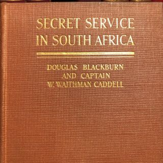Secret Service in South Africa. Douglas BLACKBURN, W. W. CADDELL
