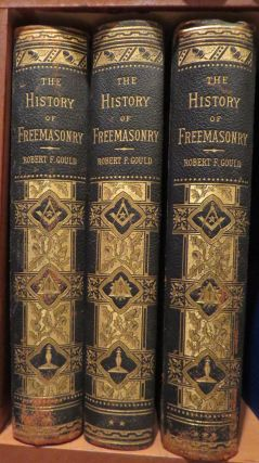 The History of Freemasonry. Its Antiquities, Symbols, Constitutions, Customs Etc. 3 Volumes....