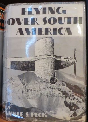 Flying Over South America Twenty Thousand Miles by Air. A. S. PECK