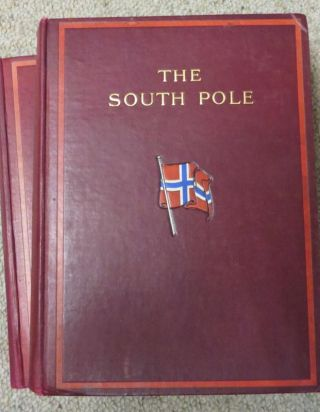 The South Pole An Account of the Norwegian Antarctic Expedition in 'The Fram' 1910-1912