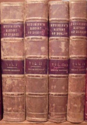 The History and the Antiquities of the County of Dorset. 4 Vols. J. HUTCHENS