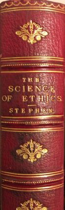 The Science of Ethics. Leslie STEPHEN