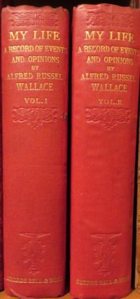 My Life A Record of Events and Opinions. 2 Vols. Alfred Russel WALLACE
