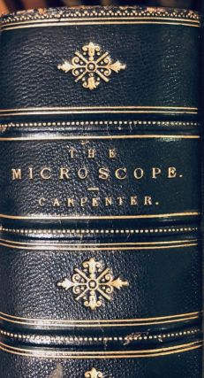 The Microscope and its Revelation. William B. CARPENTER