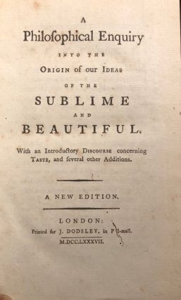 A Philosophical Enquiry Into The Origin Of Our Ideas Of The Sublime And Beautiful. With An...