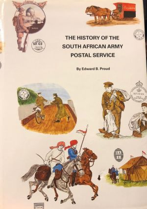 The History of the South African Army Postal Service. Edward B. PROUD