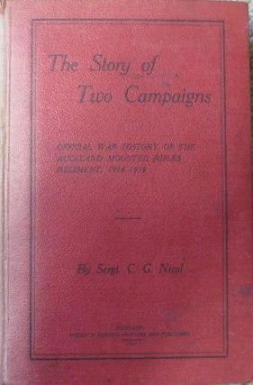 The Story of Two Campaigns Official War History Of the Auckland Mounted Rifles Regiment...
