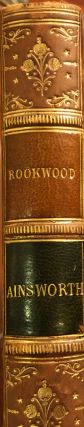 Rookwood: A Romance. W. H. AINSWORTH