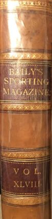 Baily's Magazine of Sports and Pastimes Volume The Forty-Eighth