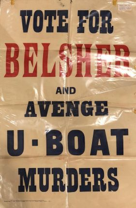 Placard Vote for Belsher and Avenge U-Boat Murders