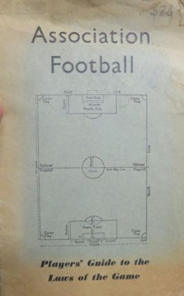 Association Football. Player's Guide to the Laws of the Game