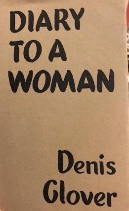 Diary to a Woman. Denis GLOVER