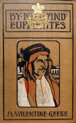 By Nile and Euphrates. A record of discovery and adventure