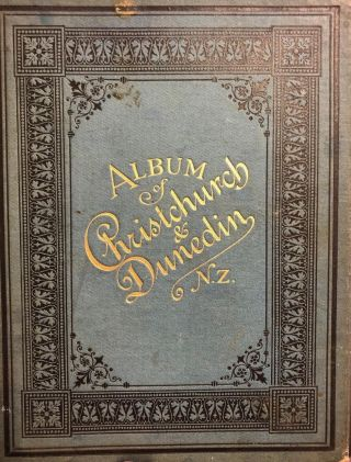 Album of Christchurch & Dunedin N.Z