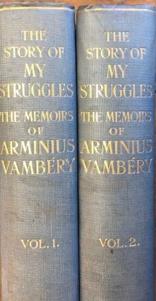 The Story Of My Struggles. The Memoirs Of Arminius Vambery. A. VAMBERY