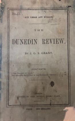 The Dunedin Review. No IV. J. G. S. GRANT