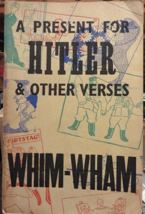 Whim Wham - A Present for Hitler and other verses, Drawings by Mayo. CURNOW