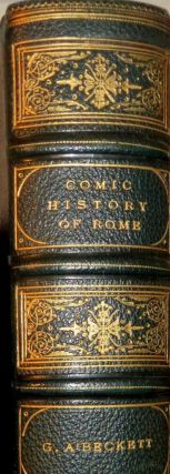 A Comic History of Rome Illustrated by John Leech. G. A. A'BECKETT