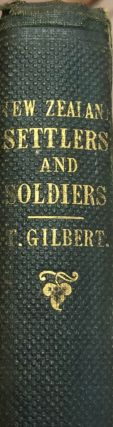 New Zealand Settlers and Soldiers for the war in Taranaki. Thomas GILBERT