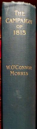 The Campaign of 1815. W. O. MORRIS