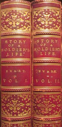 The Story of a Soldier's Life or Peace, War and Mutiny. J. A. EWART.
