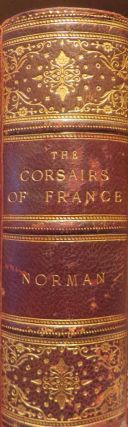 The Corsairs of France. C. B. NORMAN