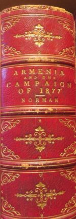 Armenia and the Campaign of 1877. C. B. NORMAN