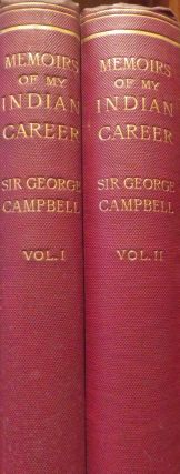Memoirs of my Indian Career. George CAMPBELL.