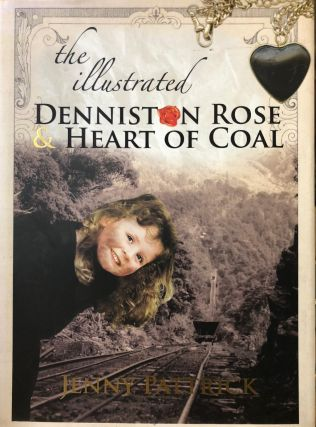 The Illustrated Denniston Rose & Heart of Coal. Jenny PATTRICK.