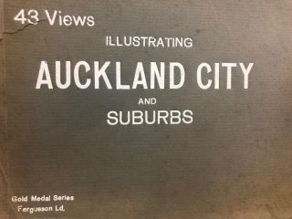 Auckland City and Suburbs, illustrated, 43 views. Fergusson Ld