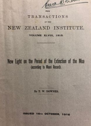 New Light on the period of the Extinction of the Moa (according to maori record). Trans NZ Inst,...