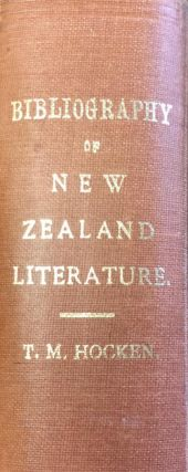 A Bibliography of the Literature Related to New Zealand. Thomas Morland HOCKEN.
