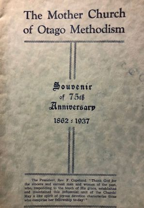 The Mother Church of Otago Methodism. Souvenir of 75th Anniversary 1852-1837