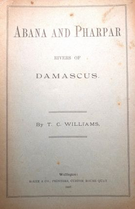 Abana and Pharpar. Rivers of Damascus. TC Williams