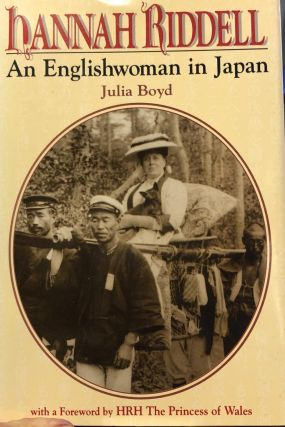 Hannah Riddell. An Englishwoman in Japan. Julia Boyd.
