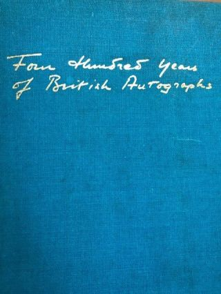 Four Hundred Years of British Autographs. A Collector's guide. Ray Rawlins.