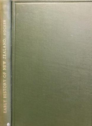 Early History of New Zealand Being a Series of Lectures Delivered Before the Otago Institute:...