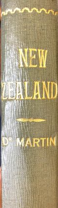 New Zealand; A Series of Letters: containing An Account of the Country, S. M. D. Martin.