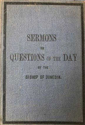 Sermons on the Questions of the Day. Bishop of Dunedin