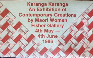 Karanga Karanga. An Exhibition of Contemporary Creations by Maori Women