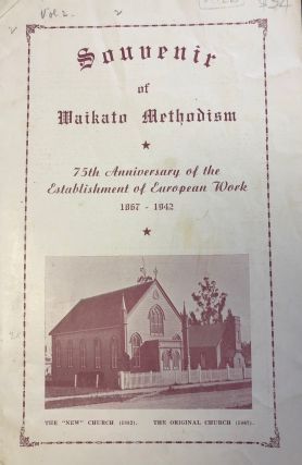 Souvenir of Waikato Methodism. 75th Anniversary of the Establishment of European Work, 1867-1942