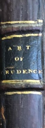 The Art of Prudence; or A Companion For A Man Of Sense. Balthazar Gracian, Tr Savage