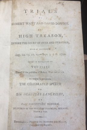 Trials Of Robert Watt And David Downie For High Treason, Before The Court Of Oyer And Terminer,...