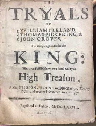 The Tryals Of William Ireland, Thomas Pickering, & John Grove, For Conspiring To Murder The King:...