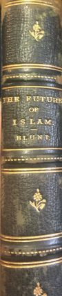 The Future of Islam. W. S. Blunt