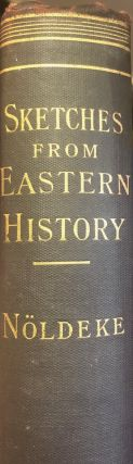 Sketches from Eastern History. T. Noldeke