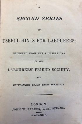 Useful Hints for Labourers; selected from the publications of the Labourers' Friend Society, and...