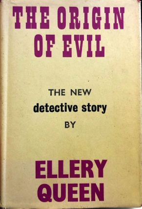 The Origin of Evil. Ellery Queen