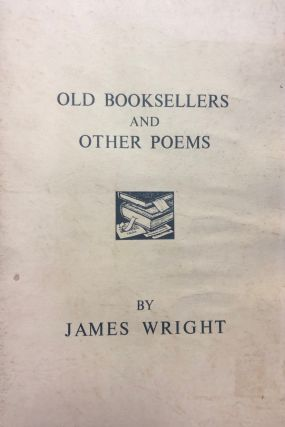 Old Booksellers and Other Poems. James Wright