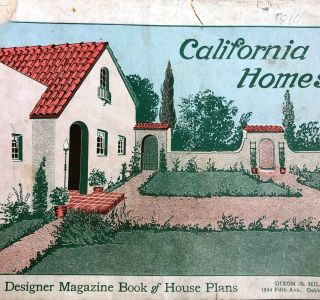 The Home Designer Magazine Book of House Plans, A Plan Book of California Homes. California homes